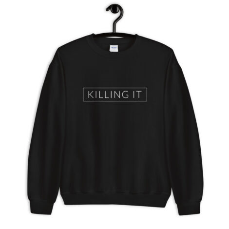 Generation Equality: Killing It Sweatshirt